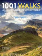 1001 Walks : You Must Experience Before You Die - Barry Stone