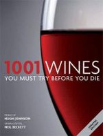 1001 : Wines You Must Try Before You Die - Neil Beckett