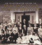 An Illustrated Guide to Tracing Your Family History - James Gibb