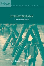 Ethnobotany : A Methods Manual - Gary J. Martin