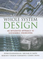 Whole System Design for Sustainable Development :  An Integrated Approach to Sustainable Engineering - Peter Stasinopoulos