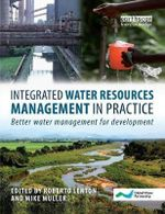 Integrated Water Resources Management in Practice :  Better Water Management for Development