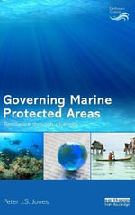 Governing Marine Protected Areas : Resilience Through Diversity - Peter J. S. Jones