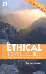 The Ethical Travel Guide : Your Passport to Exciting Alternative Holidays - Polly Pattullo