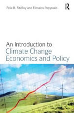 An Introduction to Climate Change Economics and Policy : Cases and Comments - Felix R. FitzRoy
