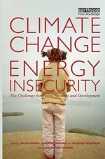 Climate Change and Energy Insecurity : The Challenge for Peace, Security and Development