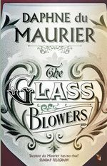 The Glass Blowers - Daphne Du Maurier