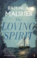 The Loving Spirit - Daphne Du Maurier