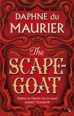 The Scapegoat : Vmc - Daphne Du Maurier