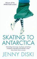 Skating to Antarctica - Jenny Diski