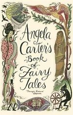 Angela Carter's Book of Fairy Tales - Angela Carter