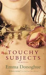 Touchy Subjects : Stories - Emma Donoghue