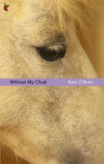 Without My Cloak : VMC - Kate O'Brien