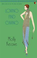 Loving and Giving : Virago Modern Classics - Molly Keane