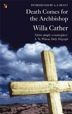 Death Comes for the Archbishop : Vmc - Willa Cather