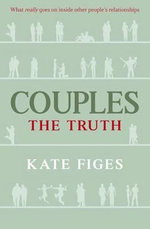 Couples : How We Make Love Last - Kate Figes