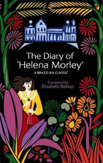 The Diary of Helena Morley - Elizabeth Bishop