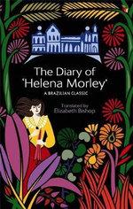 The Diary of Helena Morley - Elizabeth Bishop