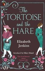 The Tortoise and the Hare - Elizabeth Jenkins