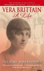 Vera Brittain : A Life - Mark Bostridge