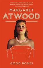 Good Bones - Margaret Atwood