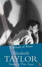 A Wreath of Roses - Elizabeth Taylor