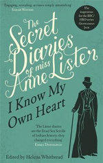 The Secret Diaries of Miss Anne Lister : (1791-1840) - Helena Whitbread
