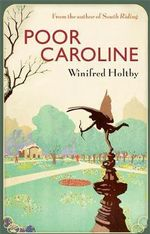 Poor Caroline : VMC - Winifred Holtby