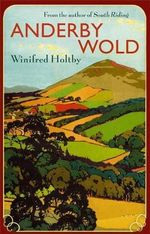 Anderby Wold - Winifred Holtby