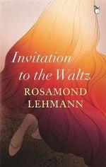 Invitation to the Waltz : Vmc - Rosamund Lehmann