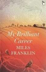 My Brilliant Career : Vmc - Miles Franklin