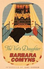 The Vet's Daughter : A Virago Modern Classic - Barbara Comyns