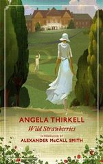 Wild Strawberries : A Virago Modern Classic - Angela Thirkell