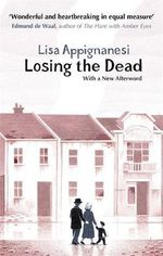 Losing the Dead : VmC - Lisa Appignanesi