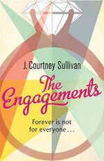 The Engagements : Dump the Schlump and Find a Quality Man - J. Courtney Sullivan