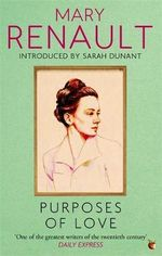 Purposes of Love : A Virago Modern Classic - Mary Renault