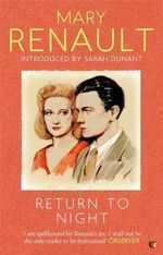 Return to Night : A Virago Modern Classic - Mary Renault