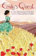 Emily's Quest : A Virago Modern Classic - L. M. Montgomery