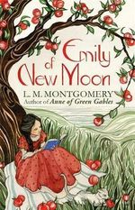Emily of New Moon : A Virago Modern Classic - L. M. Montgomery