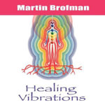 Healing Vibrations - Martin Brofman