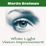 White Light Vision Improvement - Martin Brofman