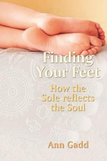 Finding Your Feet : How the Sole Reflects the Soul - Ann Gadd