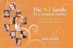 The A-Z Guide to Common Habits : Overcoming Them Through Affirmations - Ann Gadd