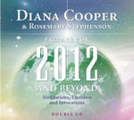 Prepare for 2012 and Beyond : Meditations, Exercises and Invocations - Diana Cooper