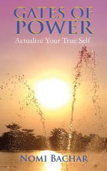 Gates of Power : Actualize Your True Self - Nomi Bacher