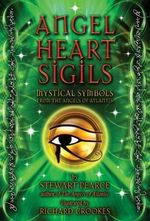 Angel Heart Sigils : Mystical Symbols from the Angels of Atlantis - Stewart Pearce