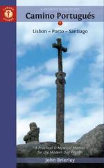 A Pilgrim's Guide to the Camino Portugues : Lisboa, Porto, Santiago - John Brierley