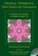 Crystal Oversoul New Earth Attunements : 22 Healing Cards, Book, & 2 Meditation Audio CDs - Michael Eastwood