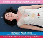 Chakra Balancing Crystal Alignment - Margaret Ann Lembo