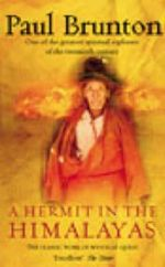 A Hermit in the Himalayas : The Journey of a Lonely Exile - Paul Brunton